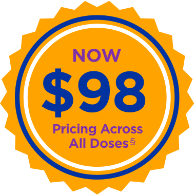 Now $98 Flat Pricing Access. All Doses. §